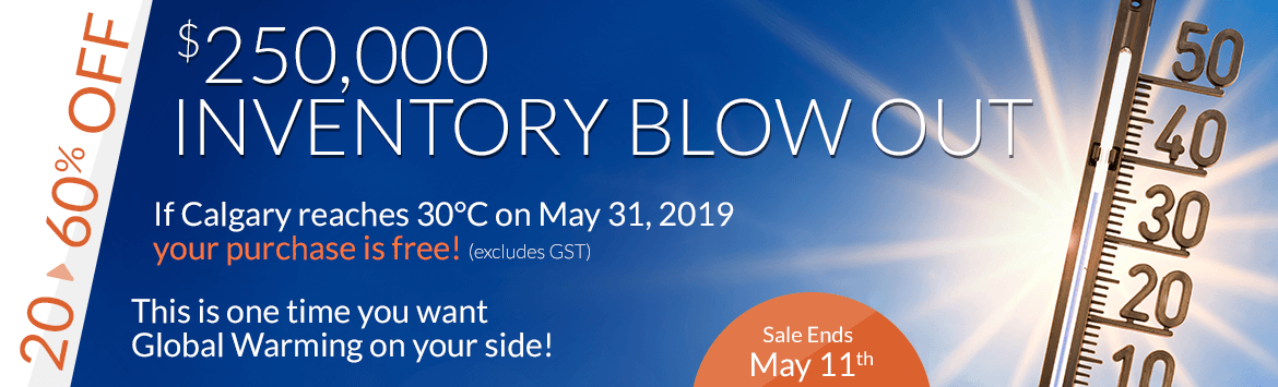 $250,000 Inventory Blow Out - If Calgary reaches 30°C on May 31, 2019