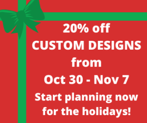 Custom design sale from October 30th to November 7th 2020